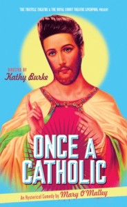 'Once a Catholic', written by Mary O'Malley and directed by Kathy Burke